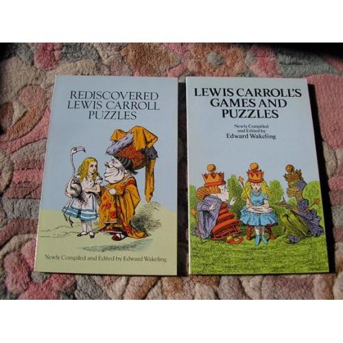 Lewis Carroll's Games and Puzzles, and Rediscovered Lewis Carroll;2 Dover books.