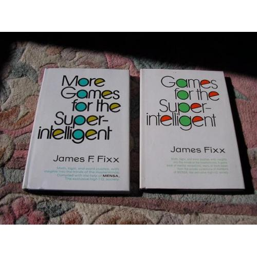 """Games for the Super Intelligent"" and ""More Games...."" by Jame F. Fixx"